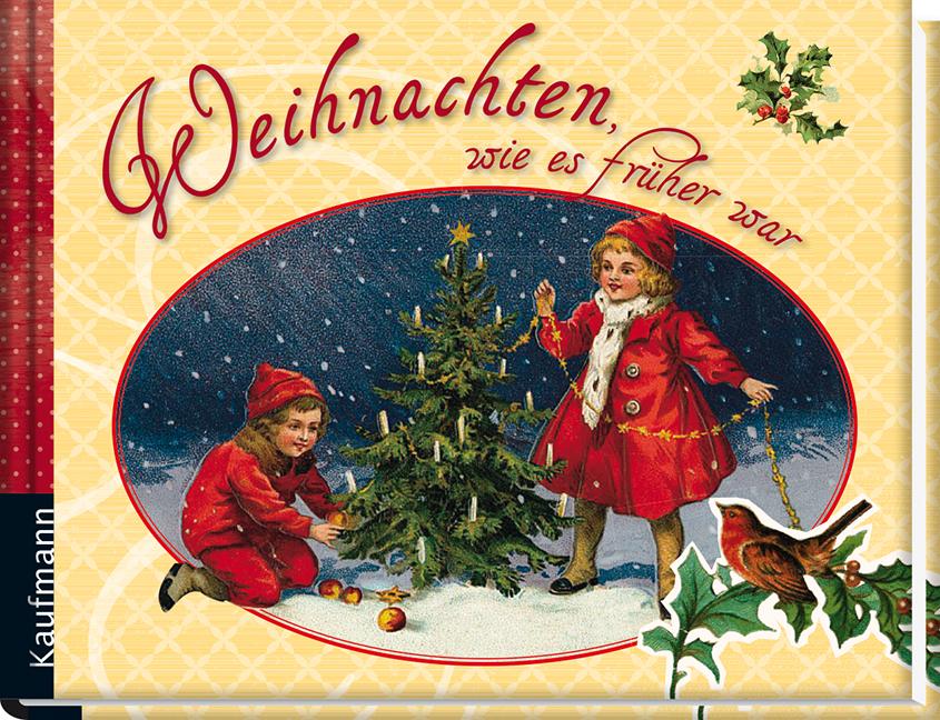 Weihnachten, wie es früher war - Kaufmann Verlag