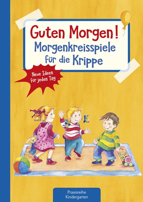 Guten Morgen Morgenkreisspiele Für Die Krippe Kaufmann Verlag